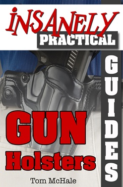 New Book: The Insanely Practical Guide to Gun Holsters