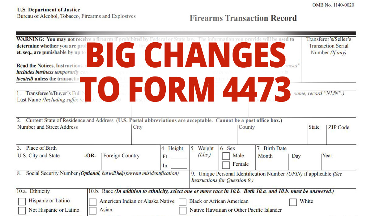 ATF Form 4473, Firearms Transaction Record, Has Been Significantly ...